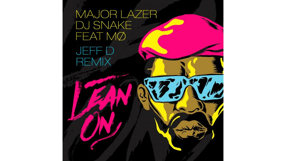 Major Lazer Feat.MO & DJ Snake — Lean On