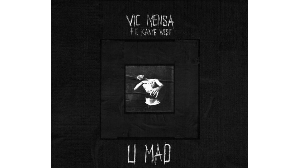 Vic Mensa Feat. Kanye West — U mad